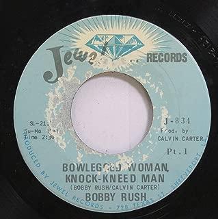 Bobby Rush 45 RPM Bowlegged Woman Knock Kneed Man / Bowlegged Woman Knock Kneed Man Part 2