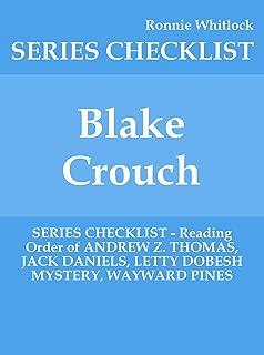 Blake Crouch - SERIES CHECKLIST - Reading Order of ANDREW Z. THOMAS, JACK DANIELS, LETTY DOBESH MYSTERY, WAYWARD PINES