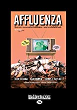 Affluenza: How Overconsumption Is Killing Us-And How We Can Fight Back