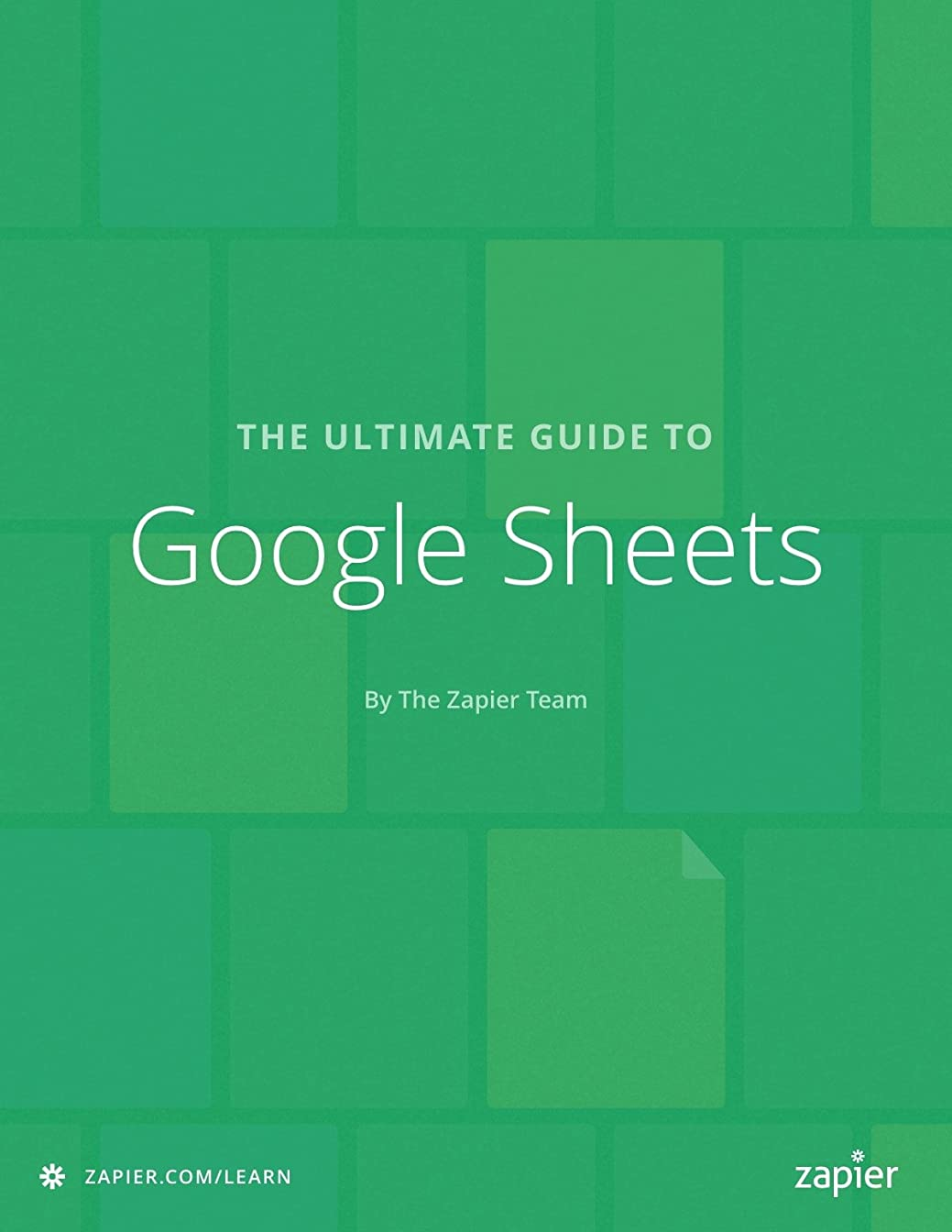 使役ルームトレッドThe Ultimate Guide to Google Sheets: Everything you need to build powerful spreadsheet workflows in Google Sheets (Zapier App Guides Book 7) (English Edition)