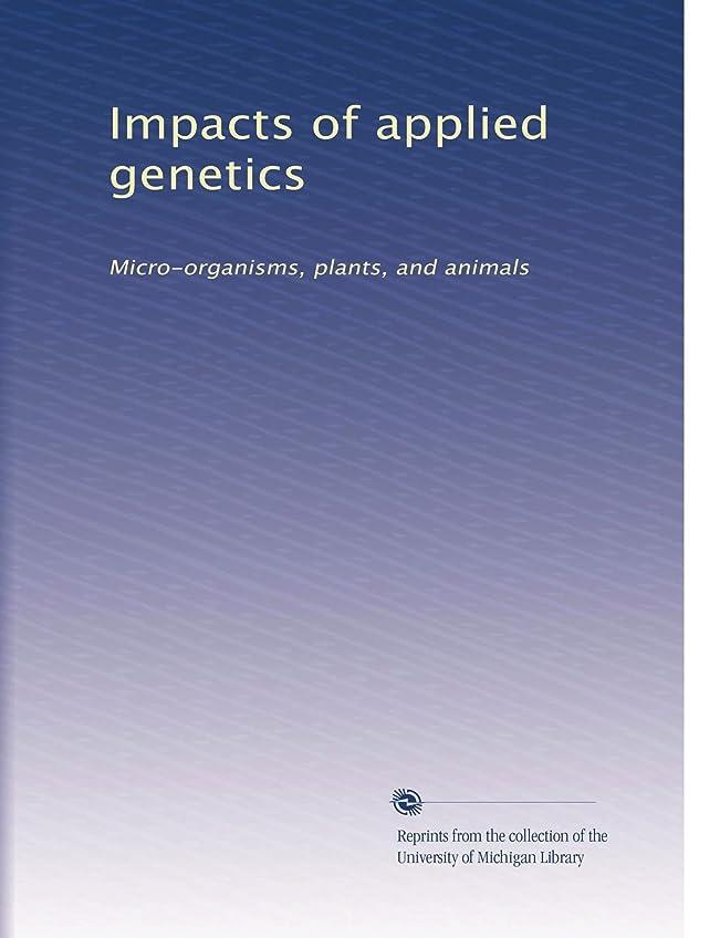 人事合併データムImpacts of applied genetics: Micro-organisms, plants, and animals