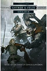 Kinslayer (Gotrek and Felix Book 16) Kindle Edition