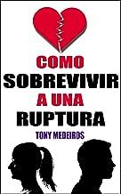 Cómo Sobrevivir a una Ruptura (Spanish Edition)