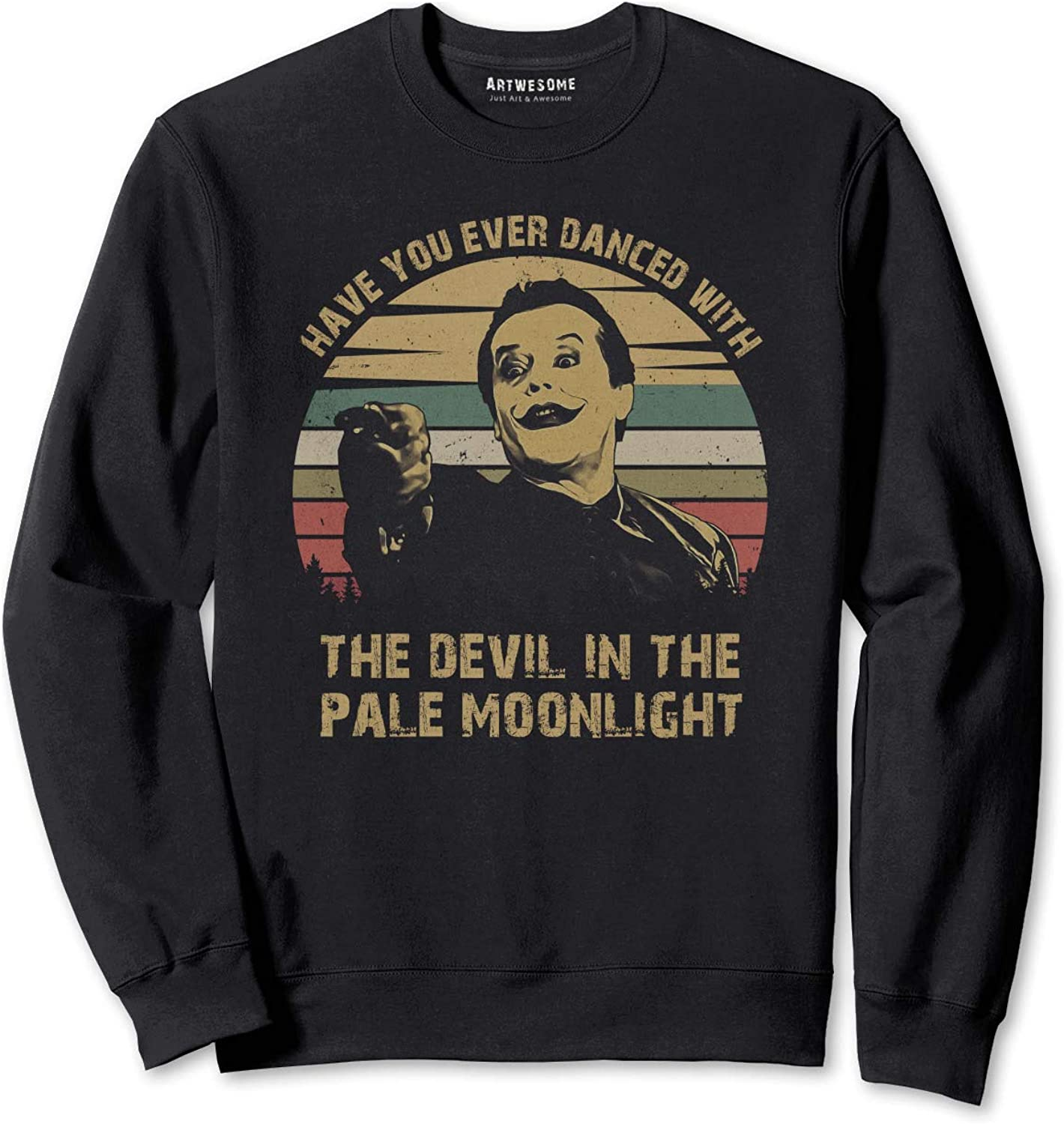 Unisex Have You Ever Danced with The Devil in The Pale Moonlight