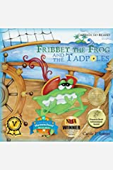 Fribbet the Frog and the Tadpoles: A Captain No Beard Story Kindle Edition