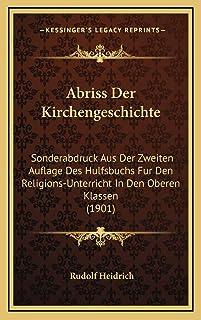 Abriss Der Kirchengeschichte: Sonderabdruck Aus Der Zweiten Auflage Des Hulfsbuchs Fur Den Religions-Unterricht In Den Obe...