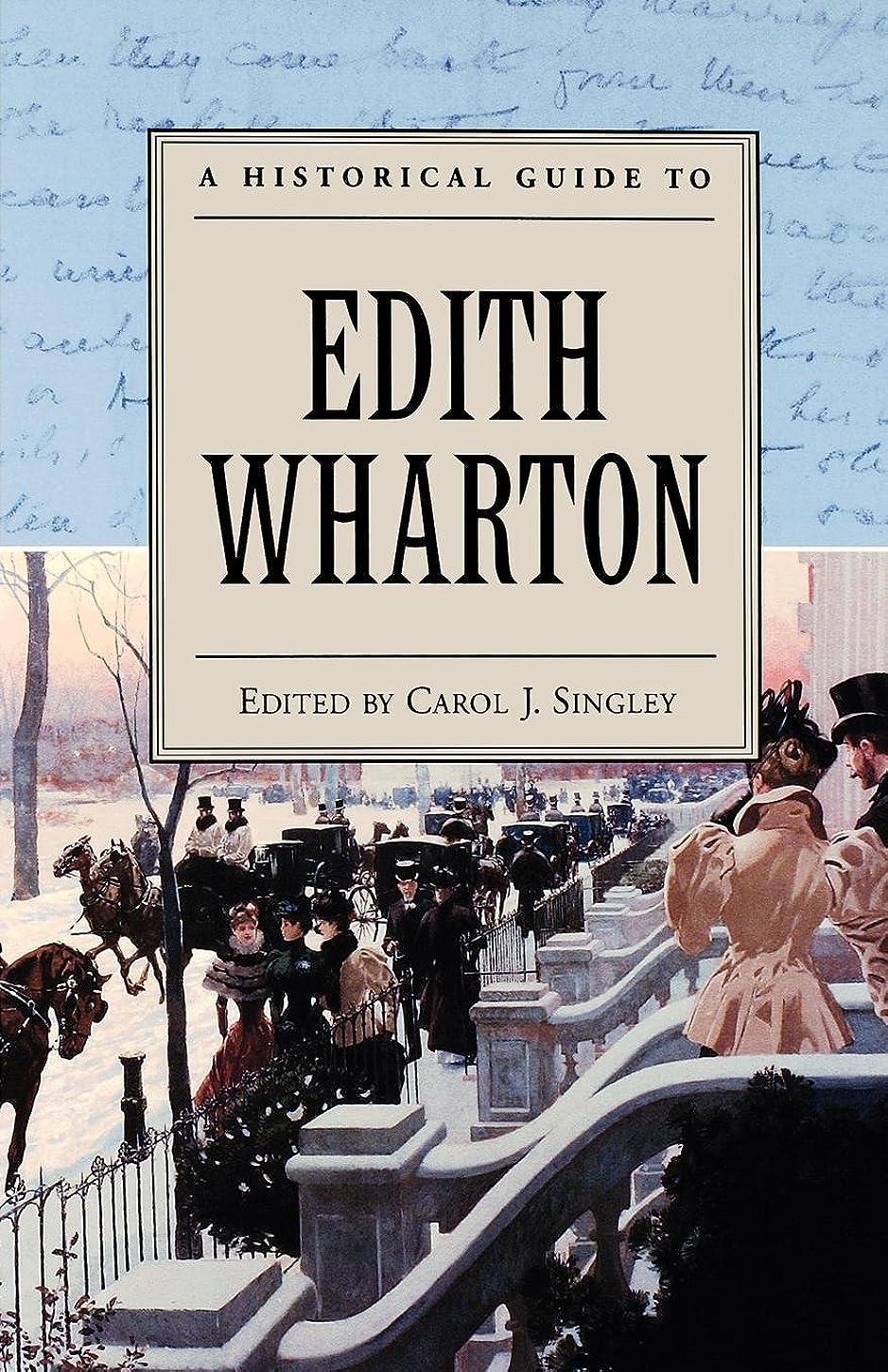追記武器午後A Historical Guide to Edith Wharton (Historical Guides to American Authors)