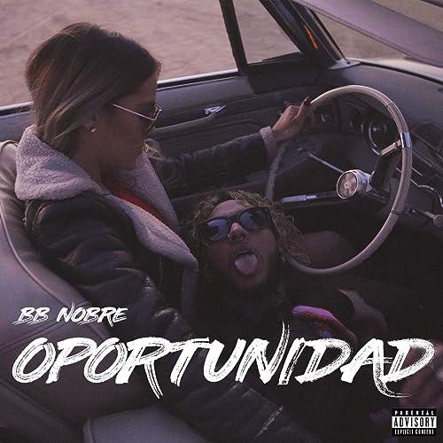 Amazon.com: Oportunidad [Explicit]: BB Nobre: MP3 Downloads