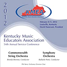 2012 Kentucky Music Educators Association (Kmea): All-State Commonwealth String Orchestra & All-State Symphony Orchestra