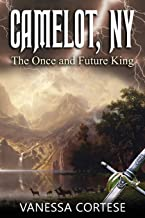 Camelot, NY: The Once and Future King