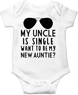 My Uncle is Single Want to Be My New Auntie - My Uncle Loves Me - Cute One-Piece Infant Baby Bodysuit