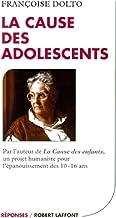 La cause des adolescents (French Edition)