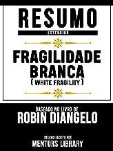 Resumo Estendido: Fragilidade Branca (White Fragility) - Baseado No Livro De Robin Diangelo