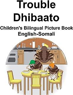 English-Somali Trouble/Dhibaato Children's Bilingual Picture Book