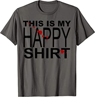 This Is My Happy Shirt (Spattered) T-Shirt