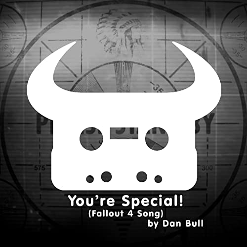 You're Special! (Fallout 4 Song) [Acapella] by Dan Bull on Amazon