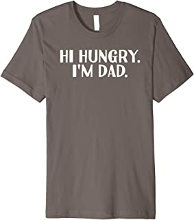 HI HUNGRY. I'M DAD. Shirt Funny Father's Day Gift Idea