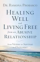 Healing Well and Living Free from an Abusive Relationship
