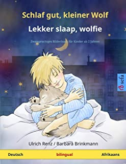 Schlaf gut, kleiner Wolf - Lekker slaap, wolfie (Deutsch - Afrikaans): Zweisprachiges Kinderbuch