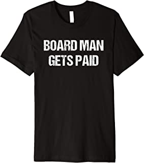 Board Man Gets Paid Motto Funny Basketball Quote San Diego Premium T-Shirt
