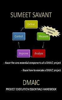 DMAIC: Project Execution Essentials Handbook (Lean Six Sigma Project Execution Essentials 2)