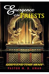 Emergence of the Priests: God'S End Time Army Kindle Edition