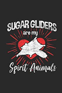 Sugar Gliders Are My Spirit Animals: Sugar Gliders Notebook, Dotted Bullet (6 x 9 - 120 pages) Animal Themed Notebook for ...