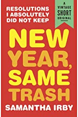 New Year, Same Trash: Resolutions I Absolutely Did Not Keep (A Vintage Short) Kindle Edition