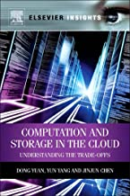 Computation and Storage in the Cloud: Understanding the Trade-Offs (Elsevier Insights)