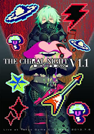 THE CHiRAL NIGHT -Dive into DMMd- V1.1Live at Tokyo Dome City HALL 2013.7.6【初回生産限定盤】 [Blu-ray]
