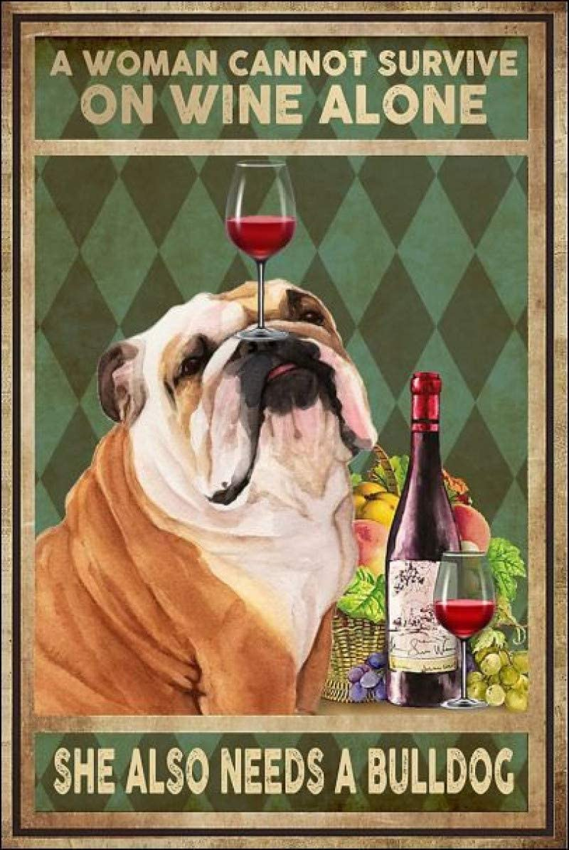 Lenrius A Woman Cannot Survive On Wine Alone She Also Needs A Bulldogs Retro Metal Tin Sign Vintage Aluminum Sign for Home Coffee Wall Decor 8x12 Inch