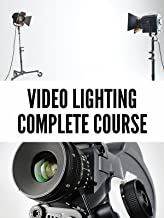 Video Lighting - The Complete Course