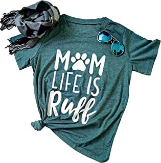 Dog Mom Life is Ruff Graphic Women T-Shirts Tees Lady Dog Lover Letter Print Short Sleeve Tops for Mama