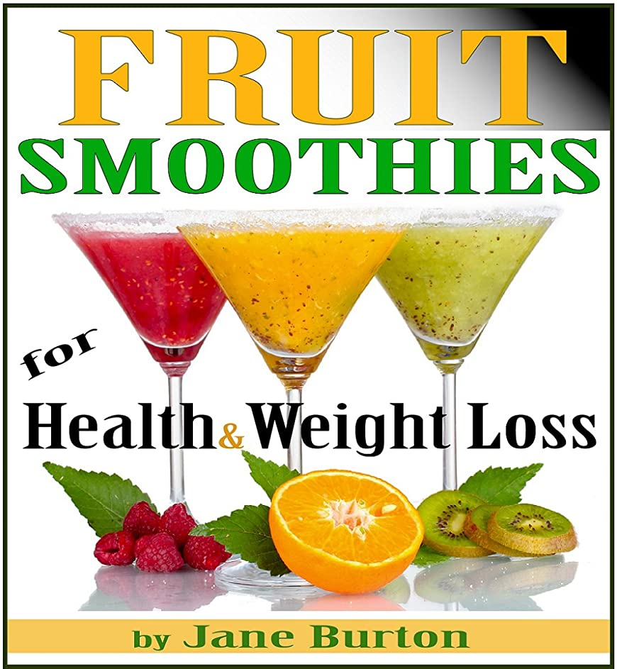 Fruit Smoothie Recipes: Weight Loss Smoothies for Optimum Health. Quick & Easy Detox, Low Sugar, Low Fat Smoothies (Breakfast Smoothies: Quick and Easy ... for Kids & Adults!) (English Edition)