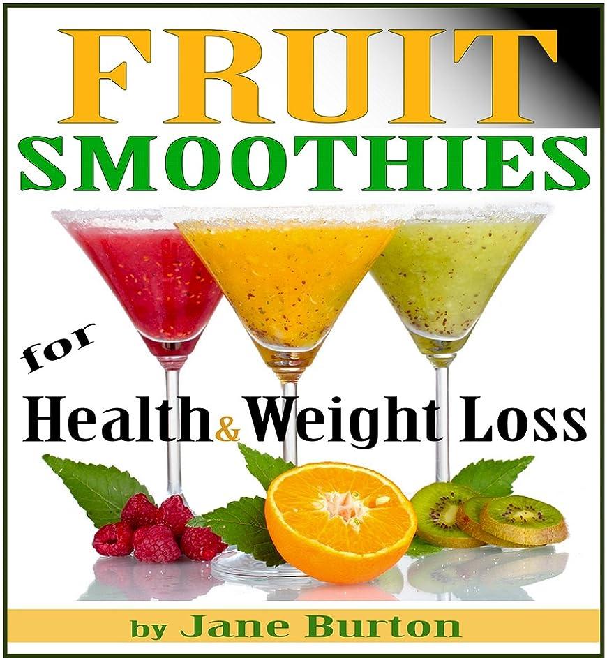 イーウェル透明に繰り返すFruit Smoothie Recipes: Weight Loss Smoothies for Optimum Health. Quick & Easy Detox, Low Sugar, Low Fat Smoothies (Breakfast Smoothies: Quick and Easy ... for Kids & Adults!) (English Edition)
