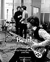 The Beatles Recording Reference Manual: Volume 2: Help! through Revolver (1965-1966) (The Beatles Recording Reference Manu...
