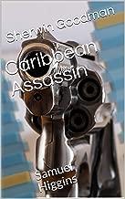 Caribbean Assassin: Samuel Higgins