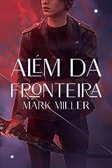 Além Da Fronteira: Edição Comemorativa de Aniversário eBook Kindle