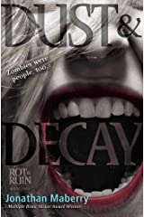 Dust & Decay (Rot & Ruin Book 2) Kindle Edition