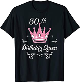 80th Birthday Queen Ladies Gifts 80 Years Old Lady Fun Shirt