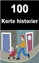 100 Korte historier: Interesting short stories for children (Danish Edition)