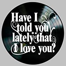 Have I Told You Lately Song Lyrics by Van Morrison and Rod Stewart on a Vinyl Record Album Wall Art