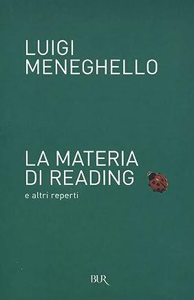 La materia di Reading e altri reperti
