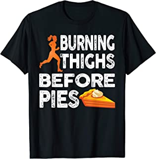 Running Burning Thighs Before Pies Funny Runner Graphic T-Shirt