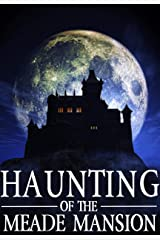 The Haunting of Meade Mansion (A Riveting Haunted House Mystery Series Book 9) Kindle Edition