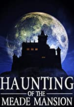 The Haunting of Meade Mansion (A Riveting Haunted House Mystery Series Book 9)