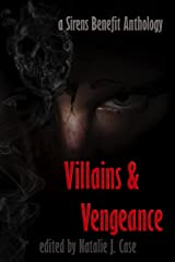 Villains & Vengeance: A Sirens Benefit Anthology Kindle Edition