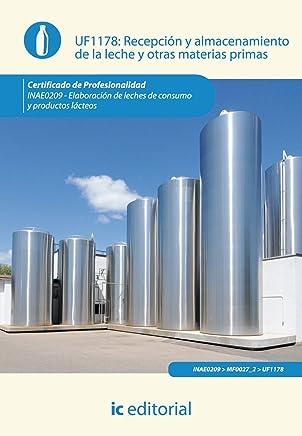 Recepción y almacenamiento de la leche y otras materias primas. inae0209 - elaboración de leches