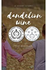 Dandelion Wine - A Short Story Kindle Edition