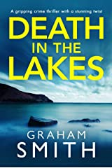 Death in the Lakes: A gripping crime thriller with a stunning twist Kindle Edition